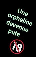 Une orpheline devenu une pute by UneBossdu13
