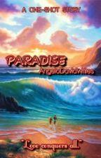 Paradise (One-Shot) by foureyedgelo