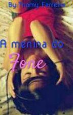 A Menina Do Fone by ThamyFerreira24