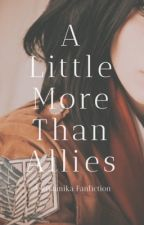 [✓] A Little More Than Allies (Rivamika/Levi x Mikasa) by lunardaisies