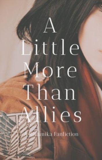 A Little More Than Allies [Rivamika/Levi x Mikasa]