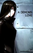 A Demon's Love (Sebastian Michaelis x Reader) by Maryamsyed26