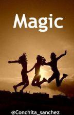 Magic  (One Direction fanfiction) by Conchita_sanchez