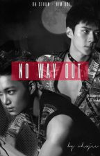 NO WAY OUT (exo sehun, kai) by ohxjee