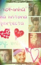 Exorinha Una Historia Perfecta by YouGotNoGoals