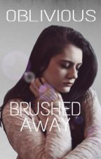 Brushed Away by 0blivi0us