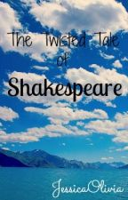 The Twisted Tale of Shakespeare by jessicaviia