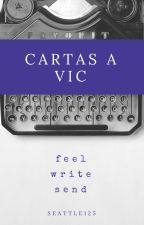 Cartas A Vic by Seattle125