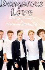 Dangerous Love (One Direction fanfic) by TheChronicleOfRachel