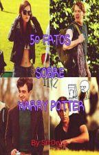 50 FATOS sobre Harry Potter (Que Você Deveria Saber) by SrtDebs