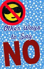 "Other Ways to Say ""No"" by Ykiboo"