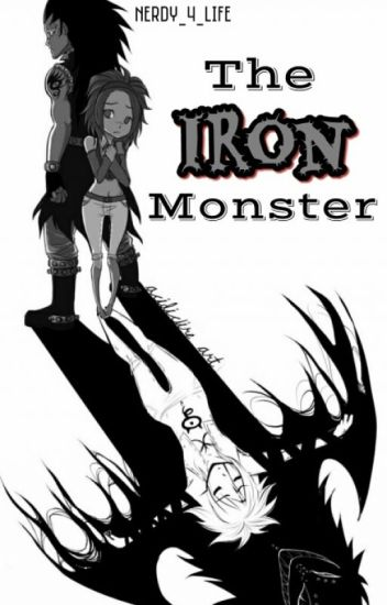 The Iron Monster{Gajevy}{Fairy Tail}