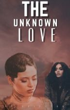 The Unknown Love (studxfem) by arion786