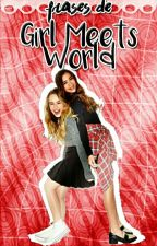 Frases de Girl Meets World  by -yellowgirl