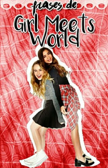 Frases de Girl Meets World