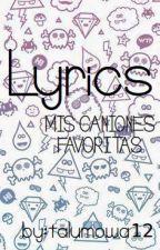 Lyrics,mis canciones favoritas||Cerrada|| by Tatii_Grimes
