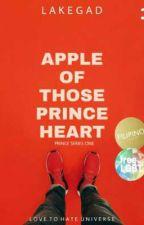 Apple of those Prince Heart ( Prince Series)  Series 1 [EDITING]  by NieroXNeon