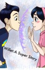 Willet: A Super Story >>COMPLETED<< by natty_d