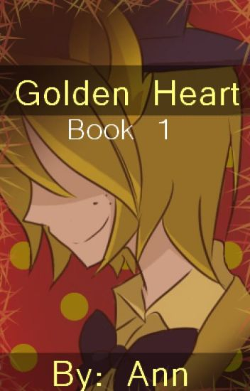 Golden Heart (A Golden Freddy x Reader)
