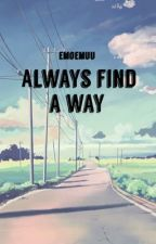 Always find a way (Taoris) by emoEmuu