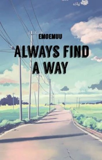 Always find a way (Taoris)