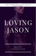 Loving Jason by luminous-pixie