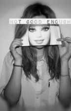 Not Good Enough (Editing ) by iLuvTyger_1D