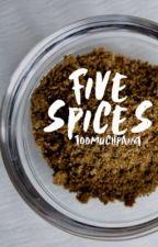 Five Spices by aprilelliotlee