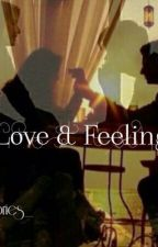 Love & Feelings by Fhystories_
