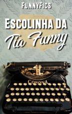 Escolinha Da Tia Funny - Guia do Escritor by FunnyFics