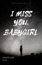 -I Miss You, BabyGirl.||JB||(+18)(S.T DE LTD) by SoyUnaOLLG