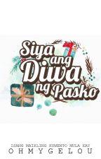 Siya ang Diwa ng Pasko by OhMyGelou