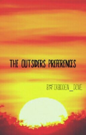 The Outsiders Preferences - when you get drunk - Wattpad