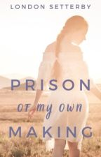 Prison of His Own Making [Set Me Free extras] by elsetterby