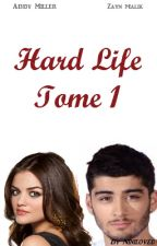 Hard Life - Tome 1 (Terminer) by Niniloved