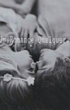 Um romance qualquer... by beaszelag
