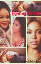 Fighting For Her by nicki0rih