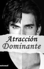 Atracción Dominante by blameitonmali
