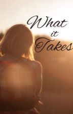 What It Takes by Iceeeberg
