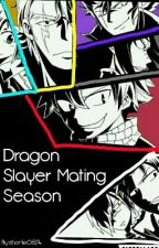 Dragon Slayer Mating Season by shortie0524