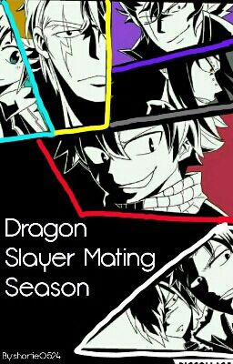 Dragon Slayer Mating Season - Chapter 14 - Wattpad