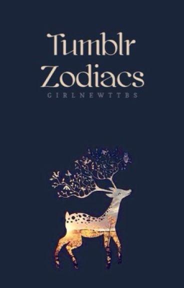 Tumblr Zodiacs