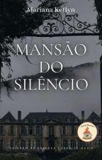 Mansão Do Silencio 1° Temporada(EM REVISÃO) by Fuck_me_baby