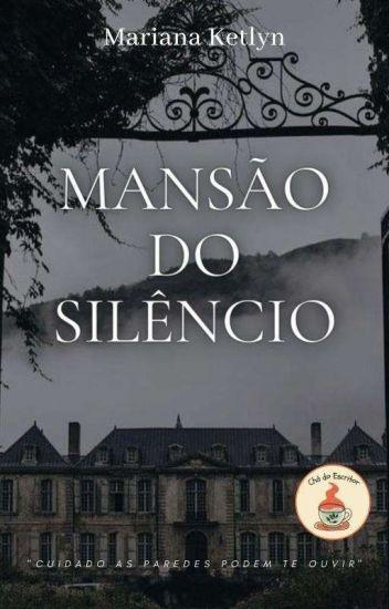 Mansão Do Silencio 1° Temporada(EM REVISÃO)