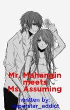 Mr. Mahangin Meets Ms. Assuming by superstar_addict