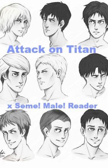 Uke! Attack on Titan x Seme! Male! Reader