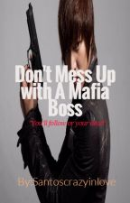 Don't Mess Up With A Mafia Boss by deathhunterx