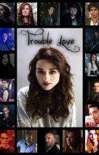 Trouble love  by ElizabethNida