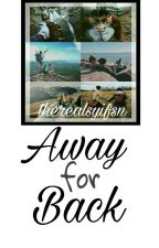 Away For Back [END] ✔ by therealsyifsn