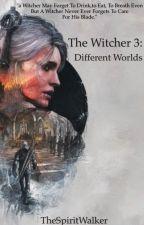 The Witcher: Different Worlds by TheSpiritWalker